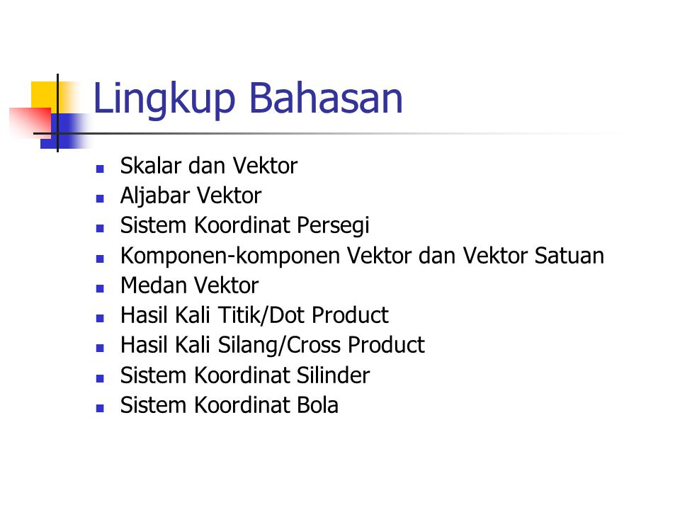 Lingkup Bahasan Skalar dan Vektor Aljabar Vektor