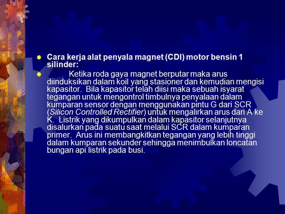 Cara kerja alat penyala magnet (CDI) motor bensin 1 silinder: