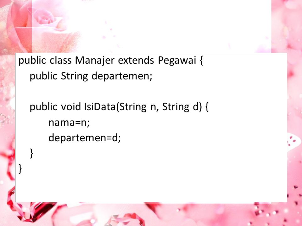 public class Manajer extends Pegawai {