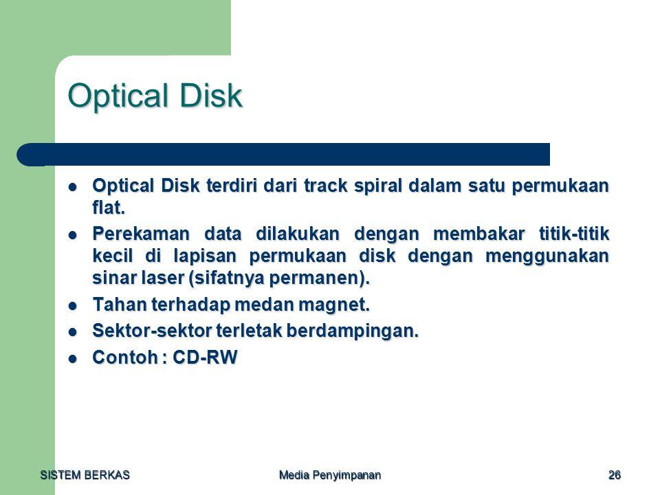 Optical Disk Optical Disk terdiri dari track spiral dalam satu permukaan flat.