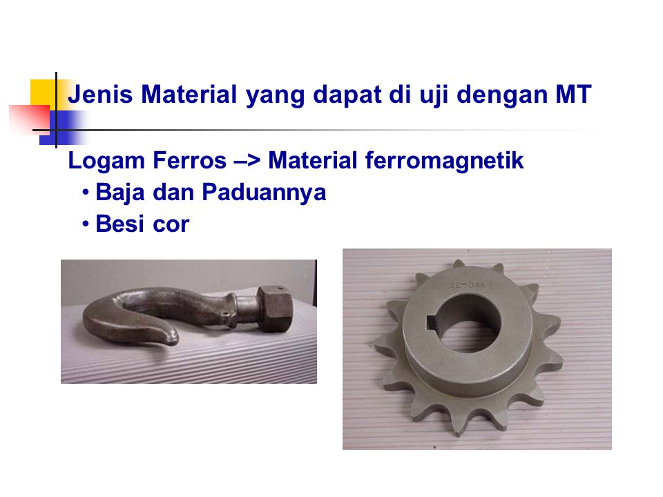 Jenis Material yang dapat di uji dengan MT