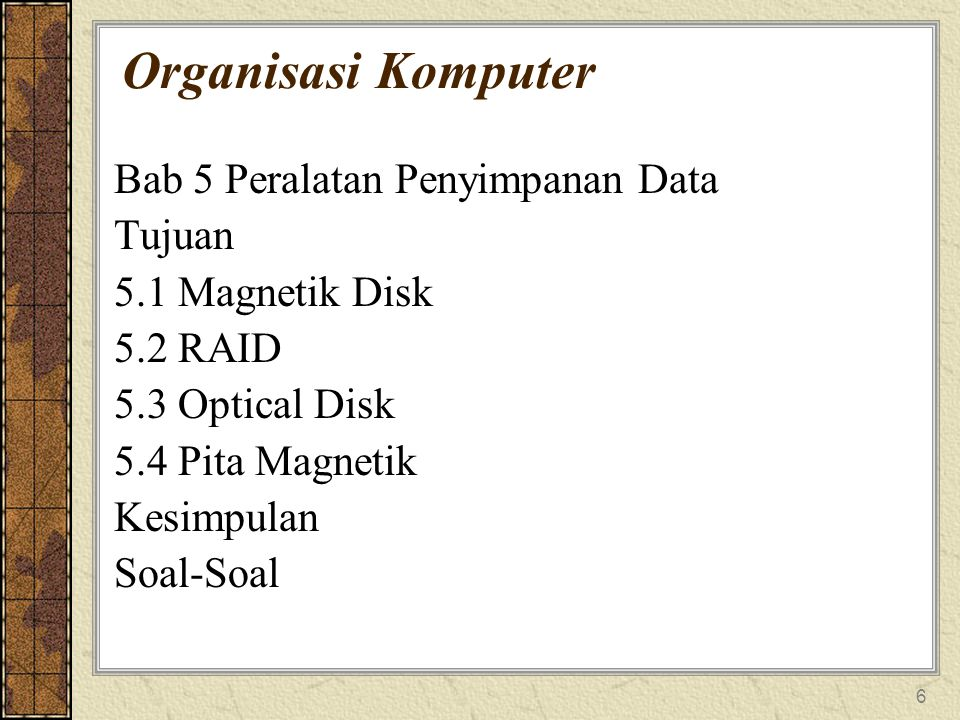 Organisasi Komputer Bab 5 Peralatan Penyimpanan Data Tujuan
