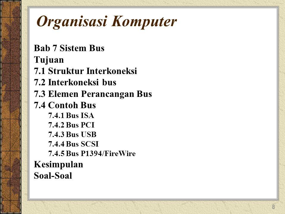 Organisasi Komputer Bab 7 Sistem Bus Tujuan 7.1 Struktur Interkoneksi