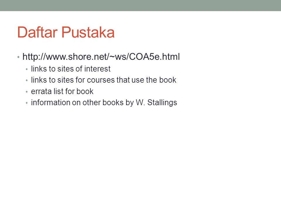 Daftar Pustaka http://www.shore.net/~ws/COA5e.html