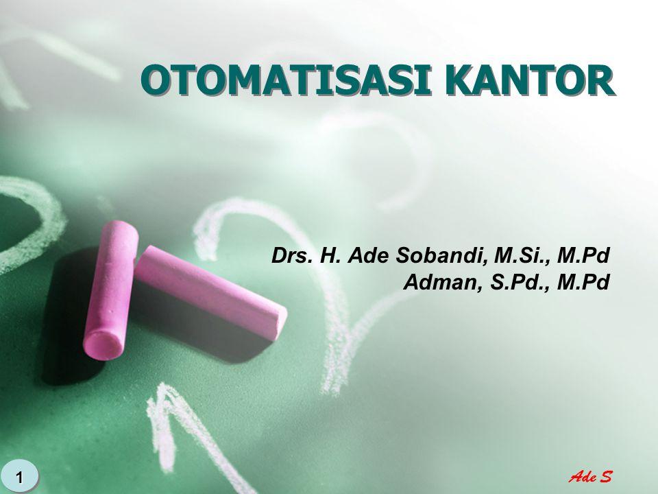 Drs. H. Ade Sobandi, M.Si., M.Pd Adman, S.Pd., M.Pd
