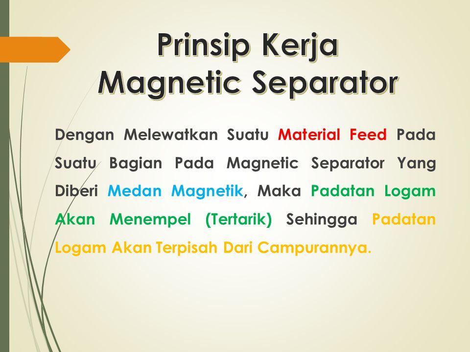 Prinsip Kerja Magnetic Separator