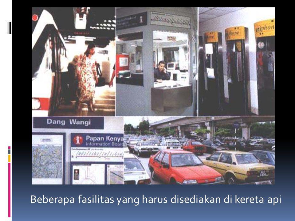 Beberapa fasilitas yang harus disediakan di kereta api