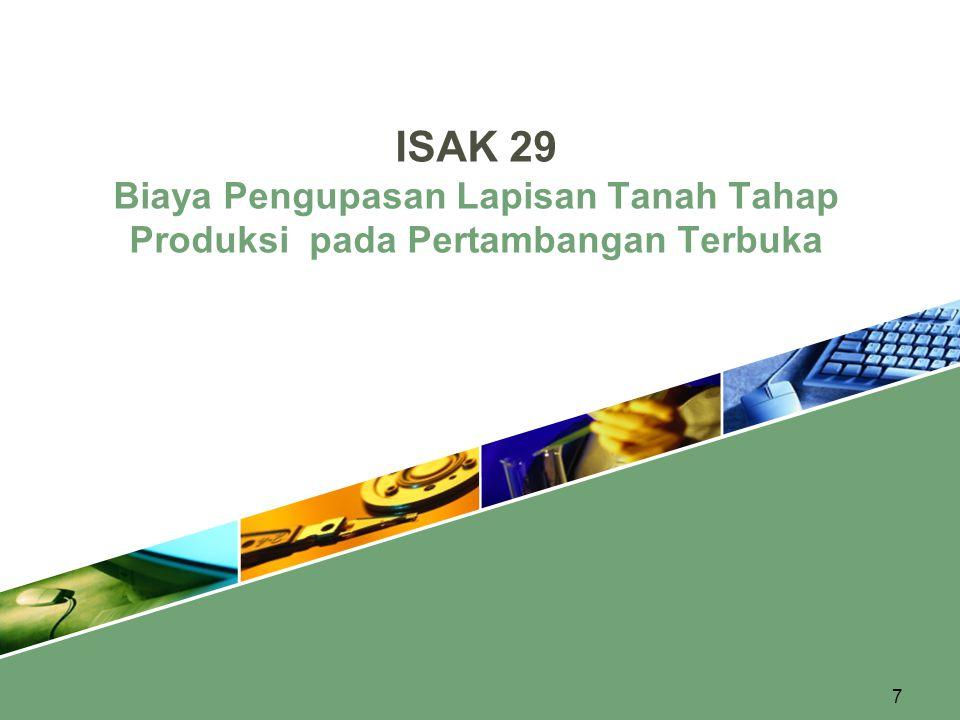 ISAK 29 Biaya Pengupasan Lapisan Tanah Tahap Produksi pada Pertambangan Terbuka