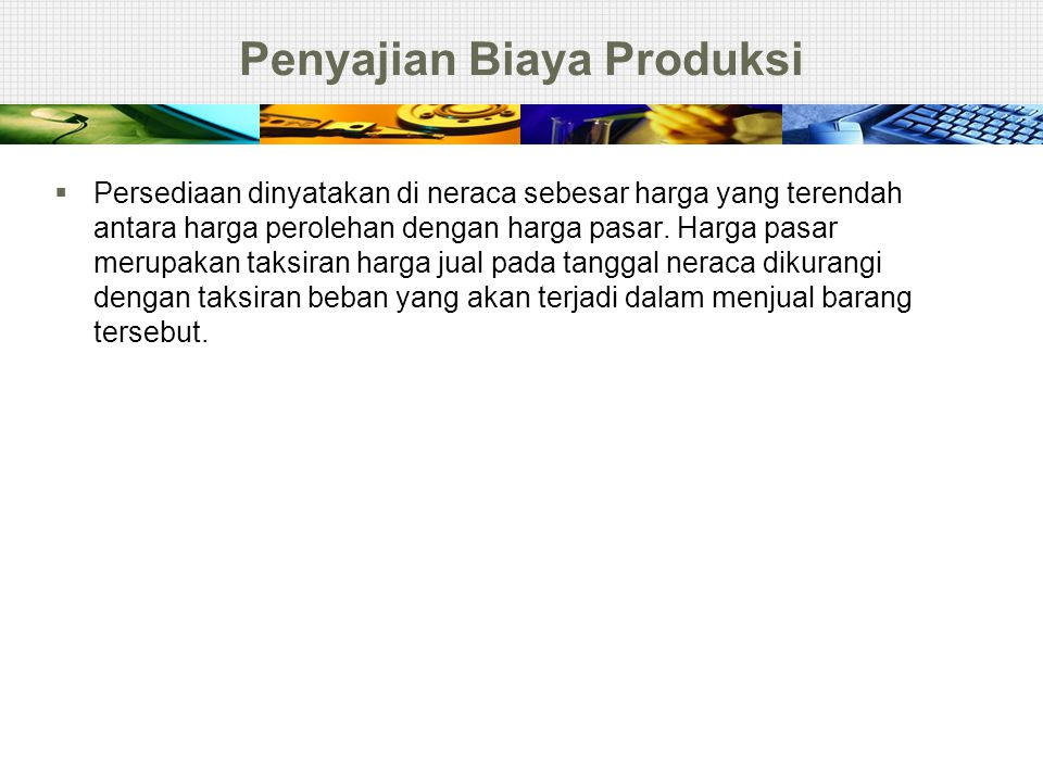 Penyajian Biaya Produksi