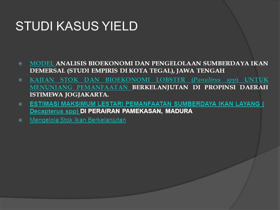STUDI KASUS YIELD MODEL ANALISIS BIOEKONOMI DAN PENGELOLAAN SUMBERDAYA IKAN DEMERSAL (STUDI EMPIRIS DI KOTA TEGAL), JAWA TENGAH.