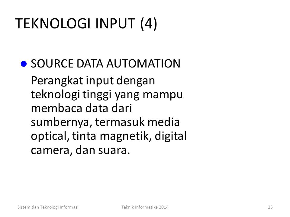 TEKNOLOGI INPUT (4) SOURCE DATA AUTOMATION