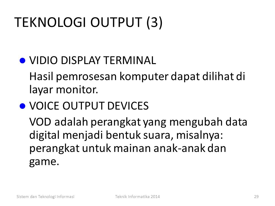 TEKNOLOGI OUTPUT (3) VIDIO DISPLAY TERMINAL
