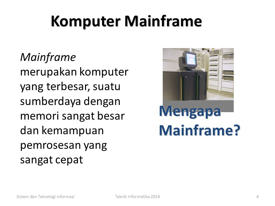 Komputer Mainframe Mengapa Mainframe
