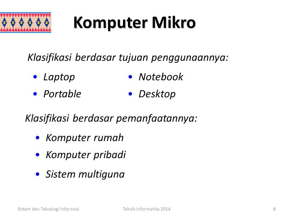 Komputer Mikro Klasifikasi berdasar tujuan penggunaannya: Laptop