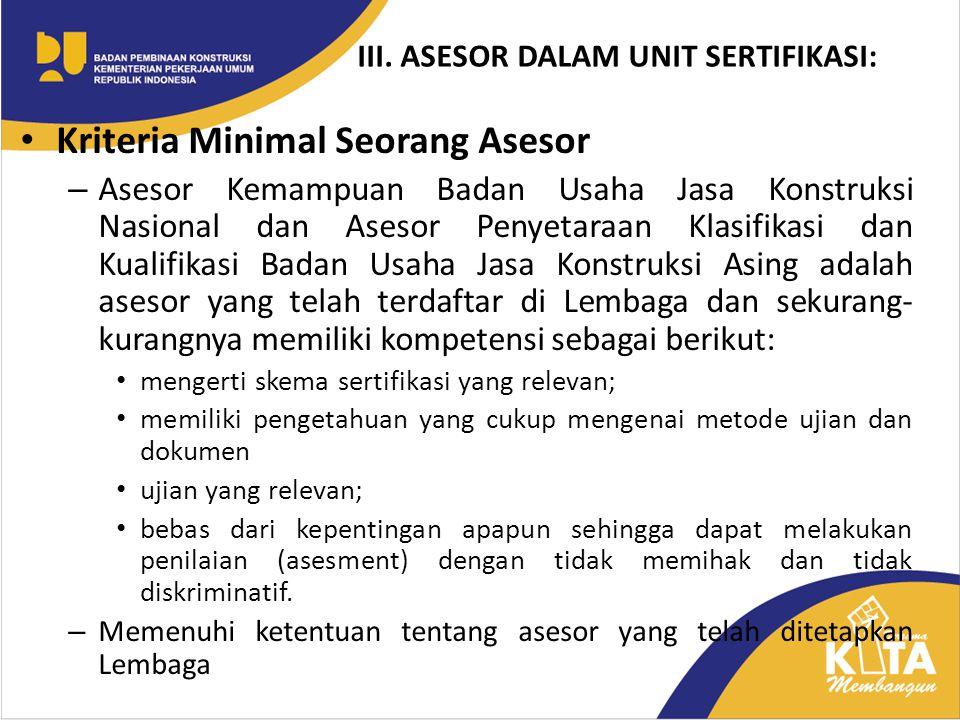 III. ASESOR DALAM UNIT SERTIFIKASI: