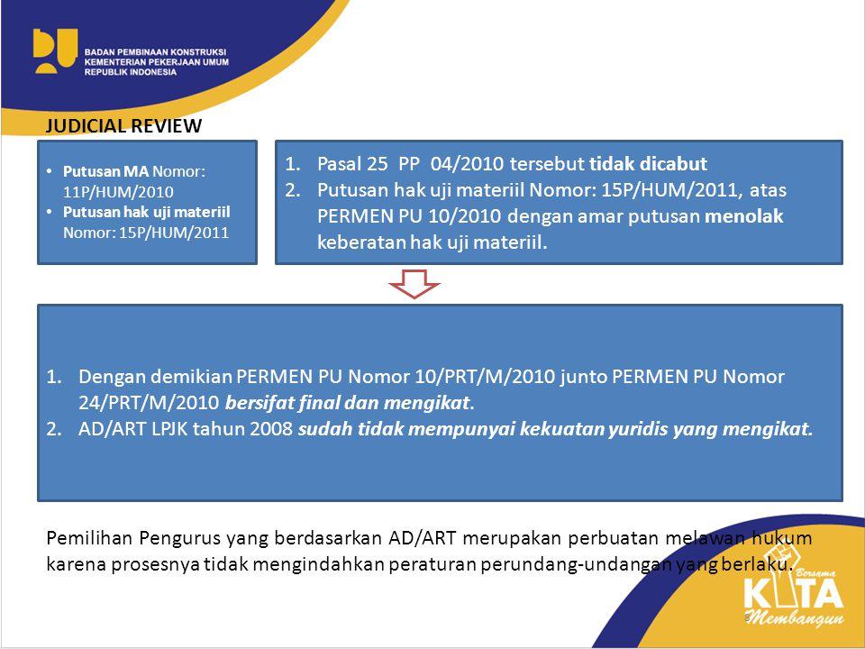 Pasal 25 PP 04/2010 tersebut tidak dicabut
