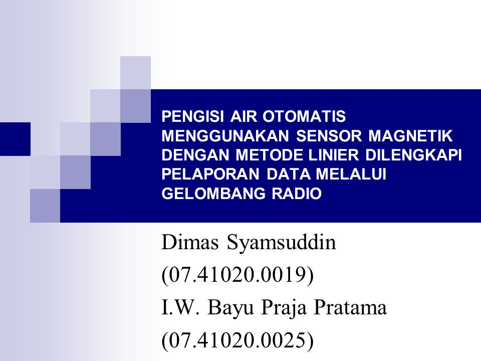 Dimas Syamsuddin (07.41020.0019) I.W. Bayu Praja Pratama