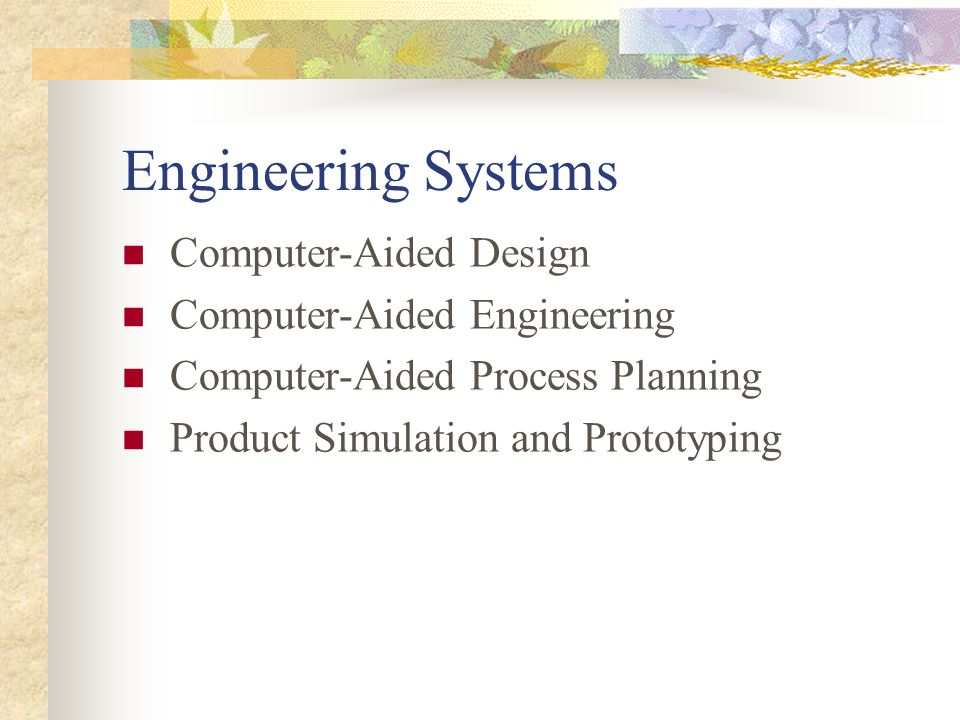 Engineering Systems Computer-Aided Design Computer-Aided Engineering