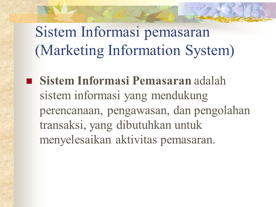 Sistem Informasi pemasaran (Marketing Information System)