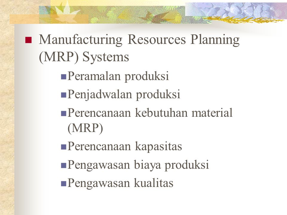Manufacturing Resources Planning (MRP) Systems