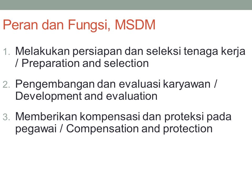 Peran dan Fungsi, MSDM Melakukan persiapan dan seleksi tenaga kerja / Preparation and selection.