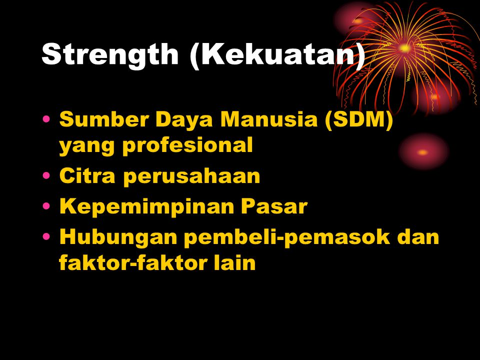 Strength (Kekuatan) Sumber Daya Manusia (SDM) yang profesional