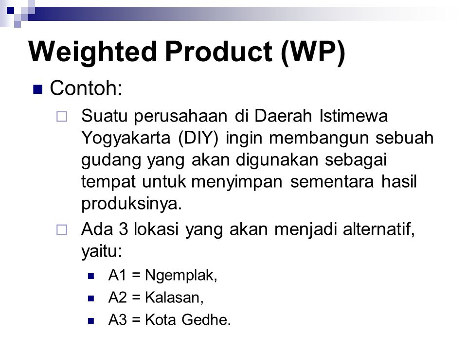 Weighted Product (WP) Contoh: