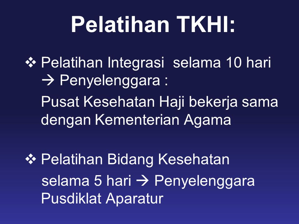 Pelatihan TKHI: Pelatihan Integrasi selama 10 hari  Penyelenggara :