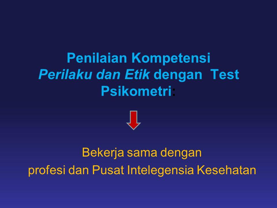 Penilaian Kompetensi Perilaku dan Etik dengan Test Psikometri: