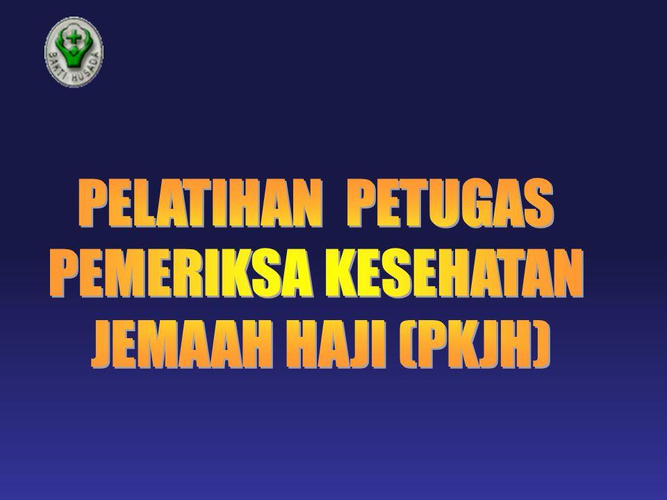 PELATIHAN PETUGAS PEMERIKSA KESEHATAN JEMAAH HAJI (PKJH) 8