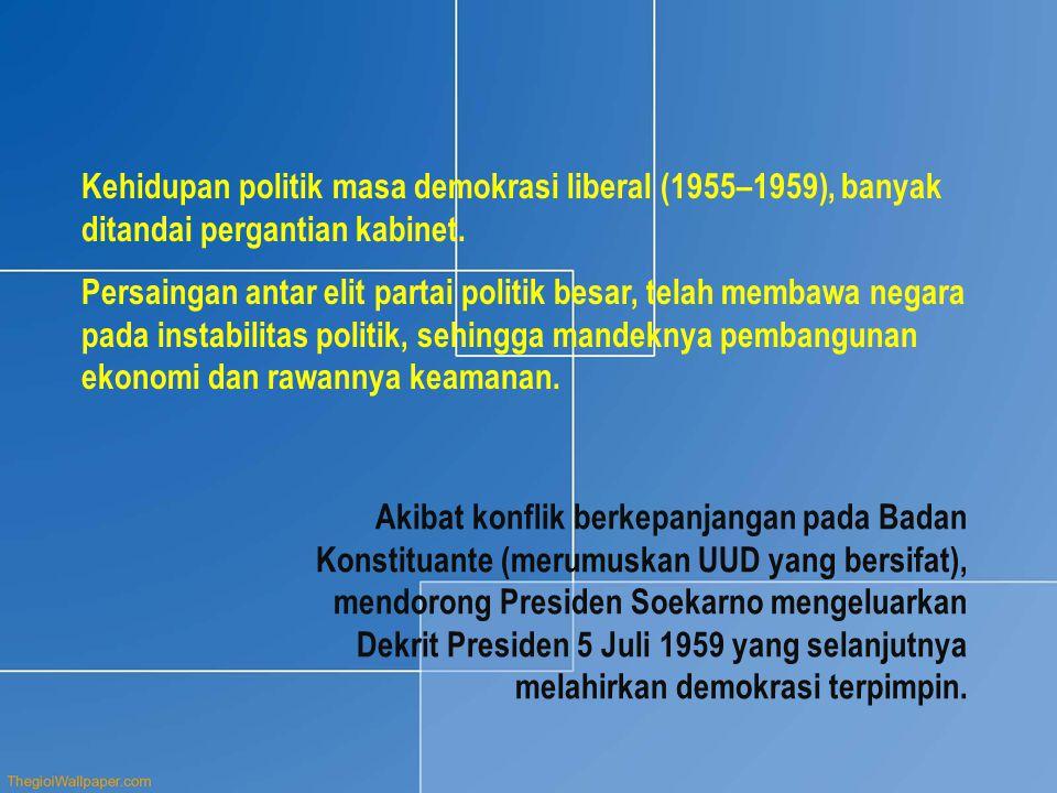 Kehidupan politik masa demokrasi liberal (1955–1959), banyak ditandai pergantian kabinet.