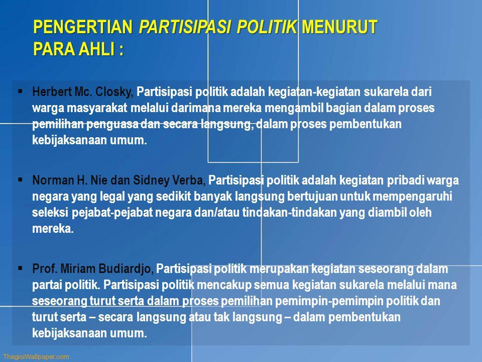 PENGERTIAN PARTISIPASI POLITIK MENURUT PARA AHLI :