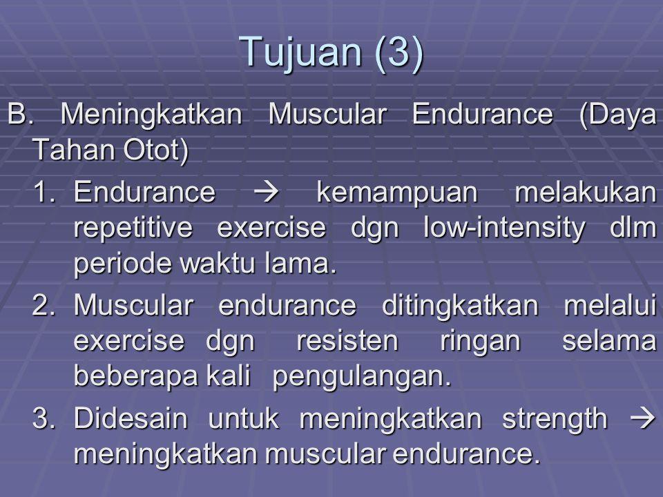 Tujuan (3) B. Meningkatkan Muscular Endurance (Daya Tahan Otot)