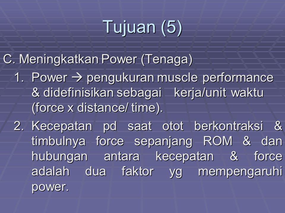 Tujuan (5) C. Meningkatkan Power (Tenaga)