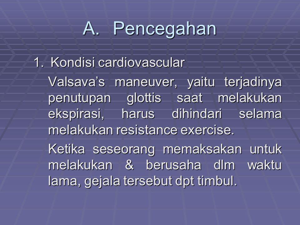 A. Pencegahan Kondisi cardiovascular