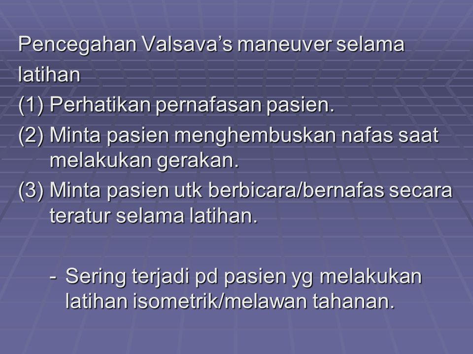 Pencegahan Valsava's maneuver selama