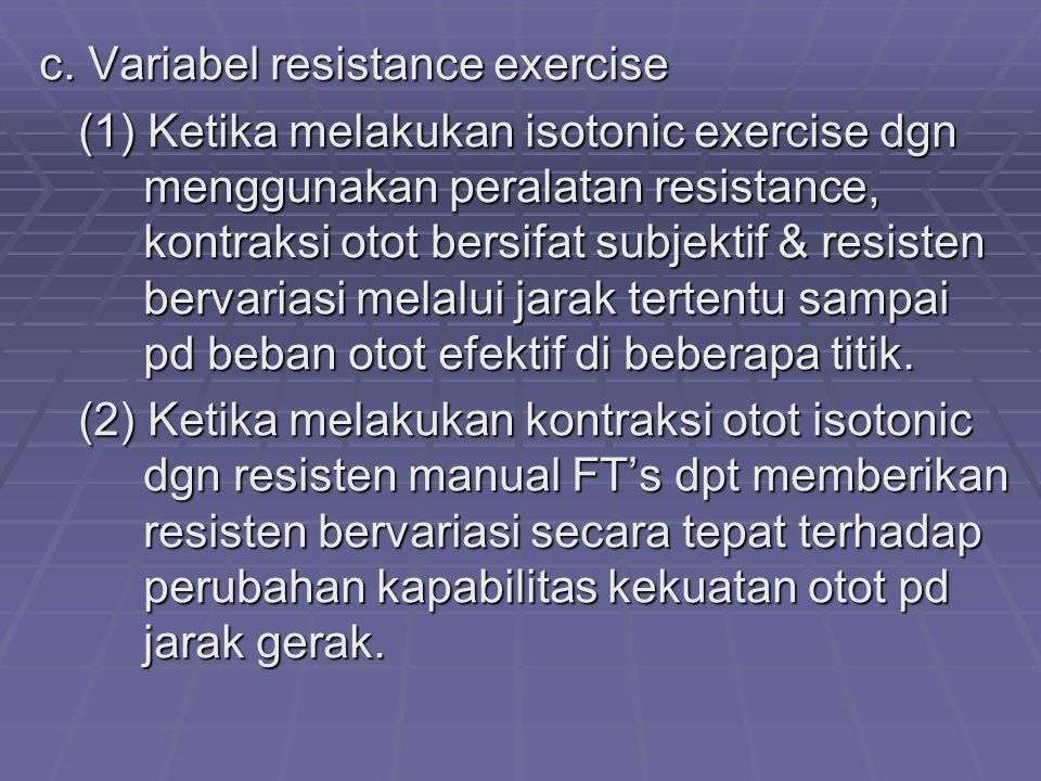 c. Variabel resistance exercise