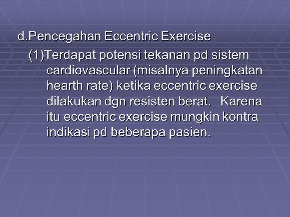 d. Pencegahan Eccentric Exercise