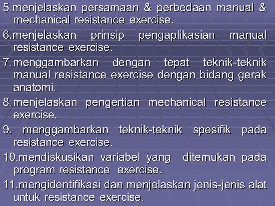 5.menjelaskan persamaan & perbedaan manual & mechanical resistance exercise.