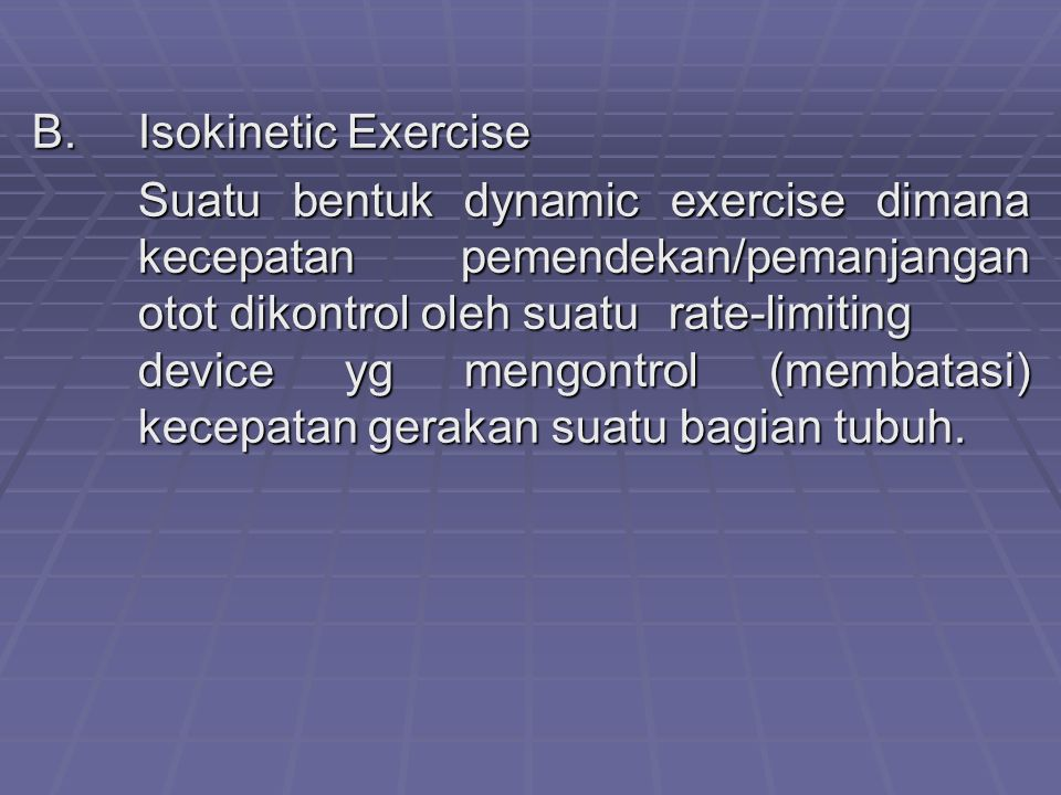 B. Isokinetic Exercise