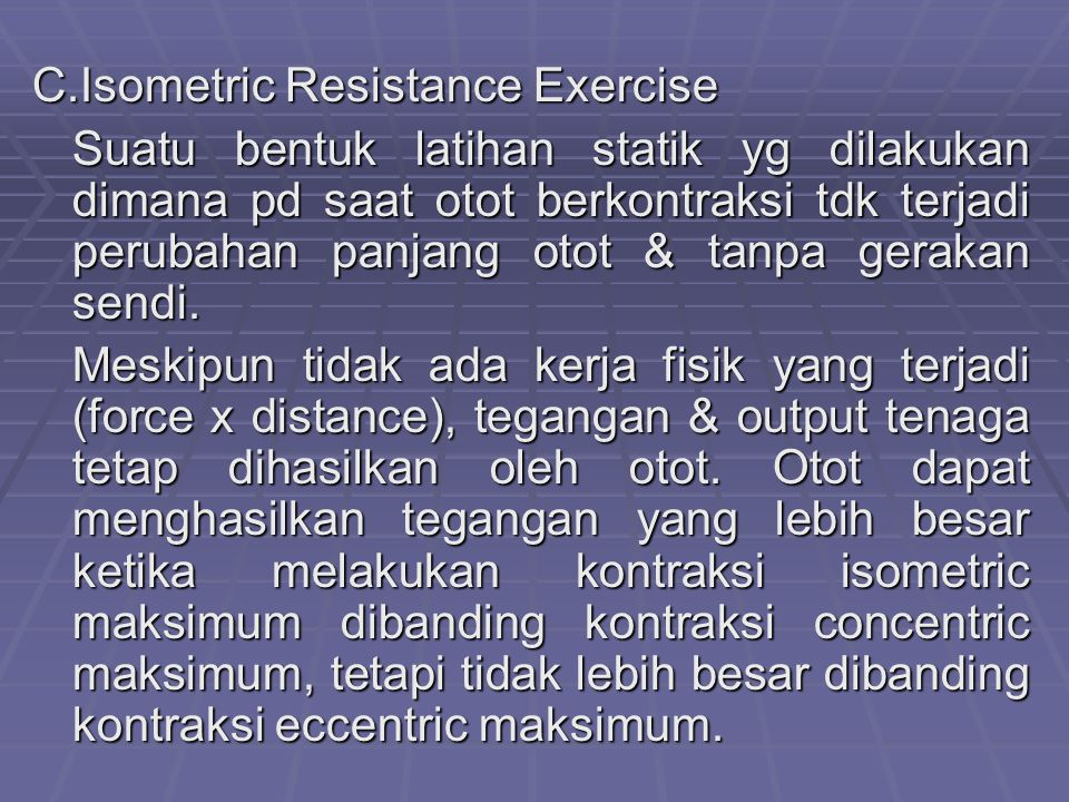 C.Isometric Resistance Exercise