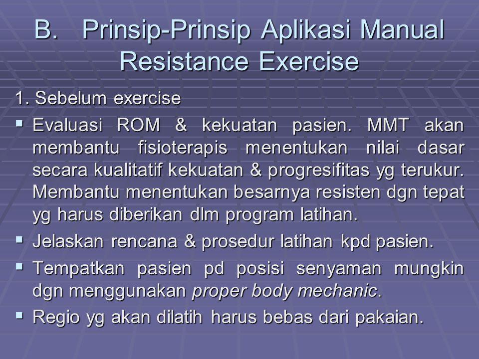 B. Prinsip-Prinsip Aplikasi Manual Resistance Exercise