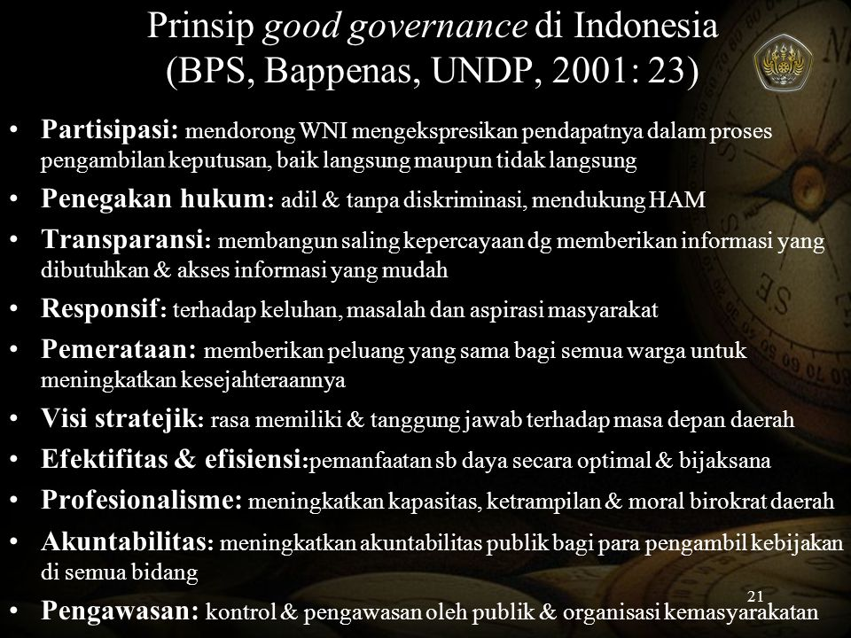 Prinsip good governance di Indonesia (BPS, Bappenas, UNDP, 2001: 23)