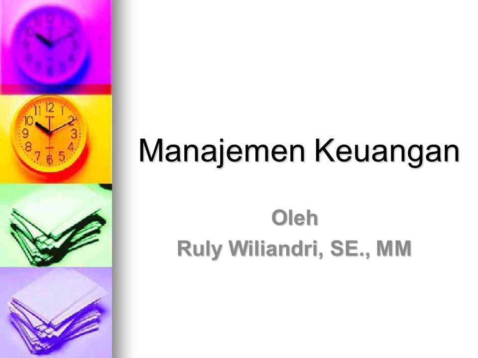 Oleh Ruly Wiliandri, SE., MM