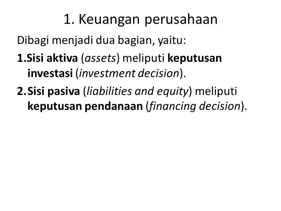 1. Keuangan perusahaan Dibagi menjadi dua bagian, yaitu: