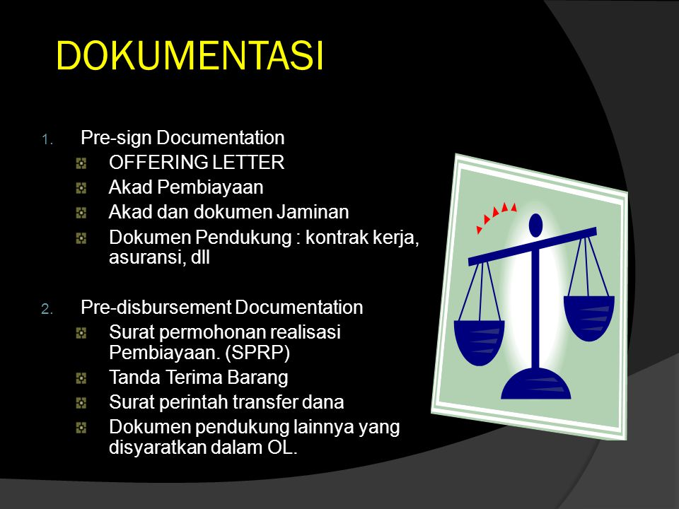 DOKUMENTASI Pre-sign Documentation OFFERING LETTER Akad Pembiayaan