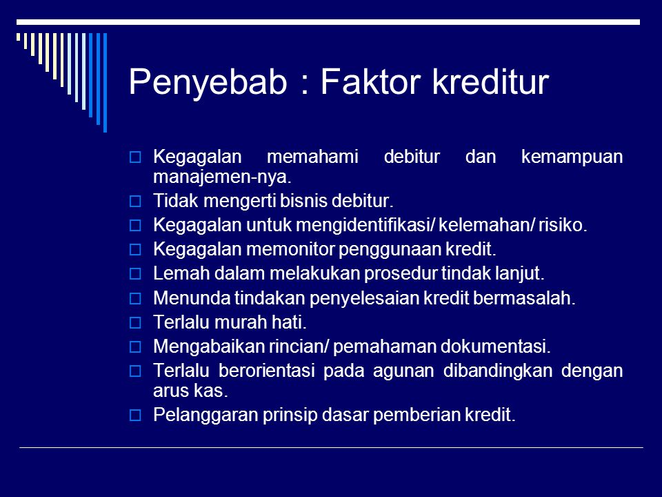 Penyebab : Faktor kreditur