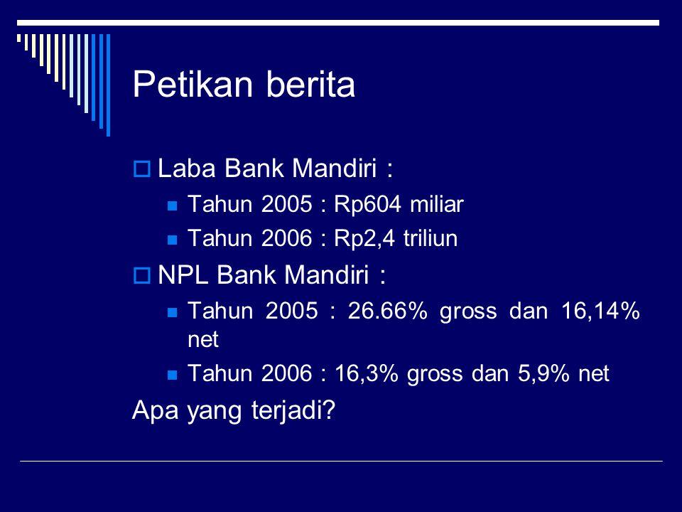 Petikan berita Laba Bank Mandiri : NPL Bank Mandiri :