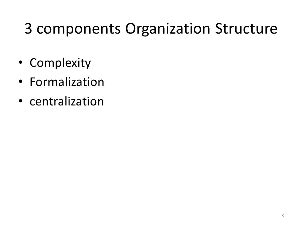 3 components Organization Structure
