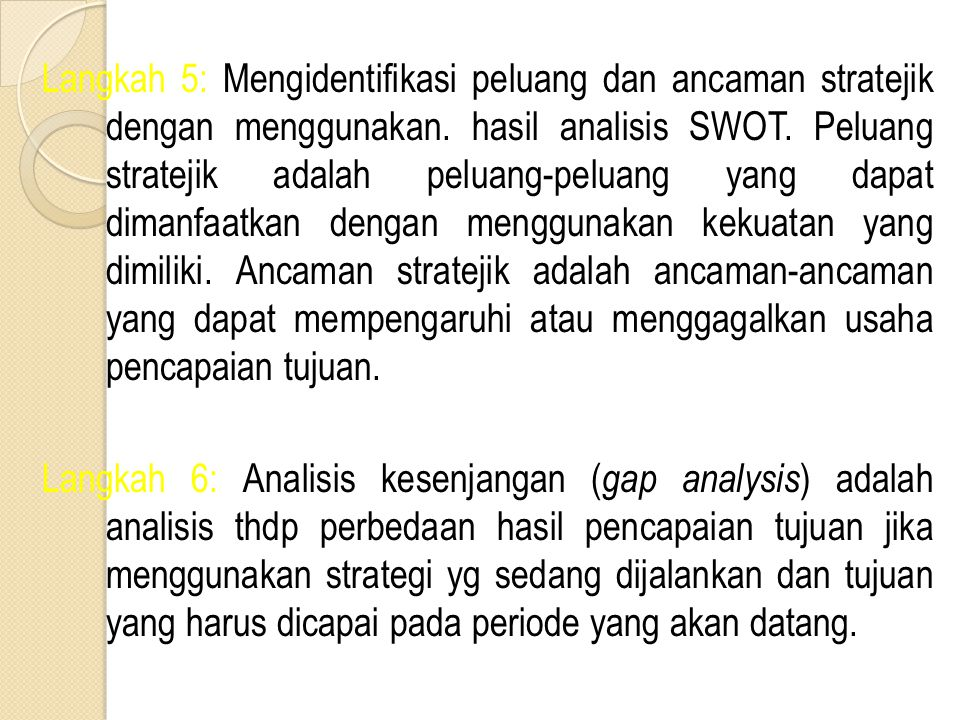 Langkah 5: Mengidentifikasi peluang dan ancaman stratejik dengan menggunakan.